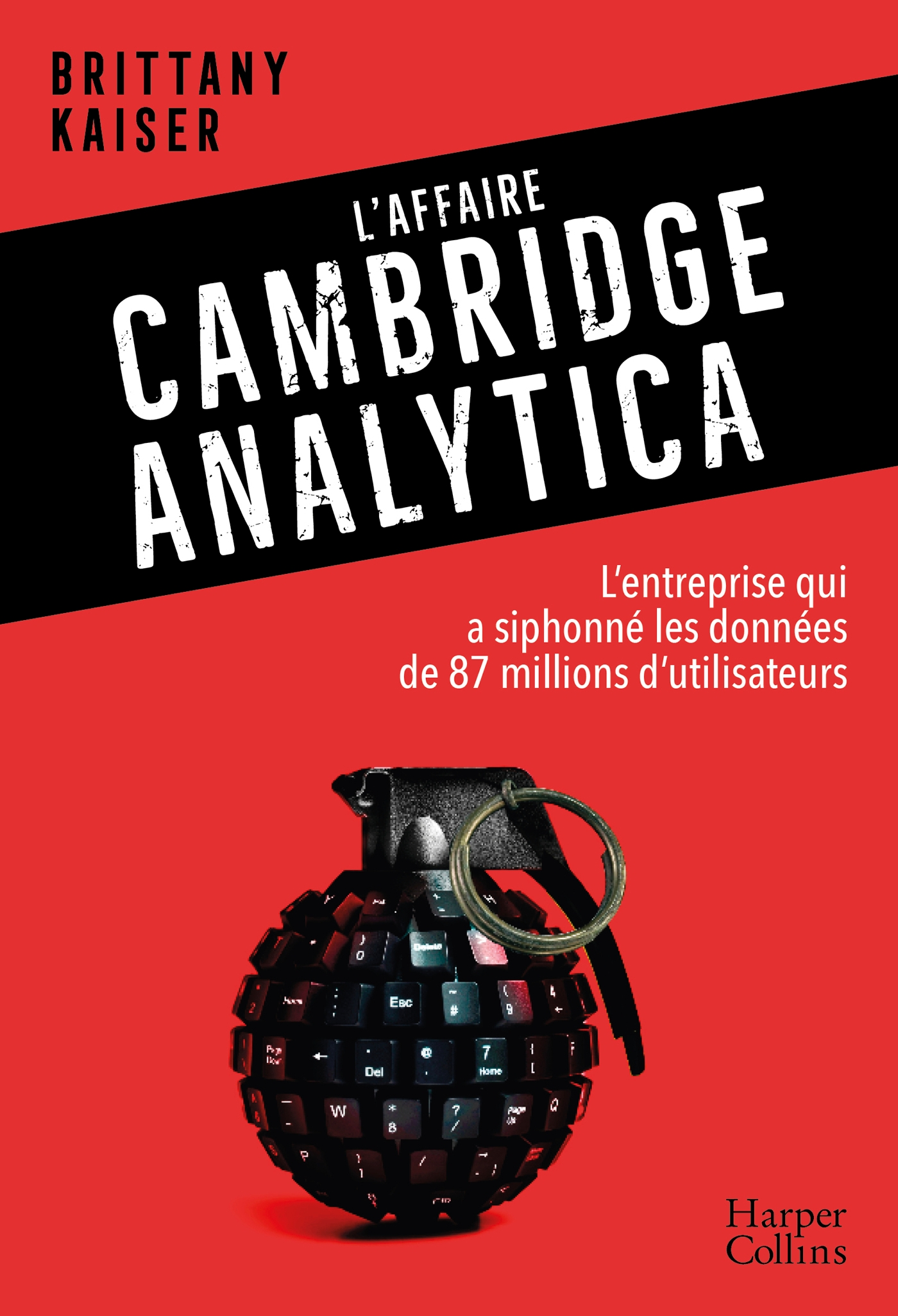 L'affaire Cambridge Analytica | Kaiser, Brittany. Auteur