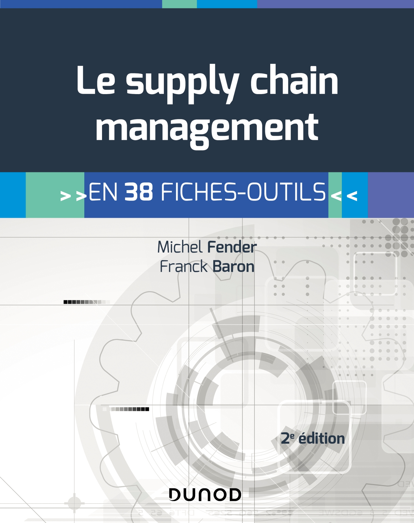 Le supply chain management - 2e éd.
