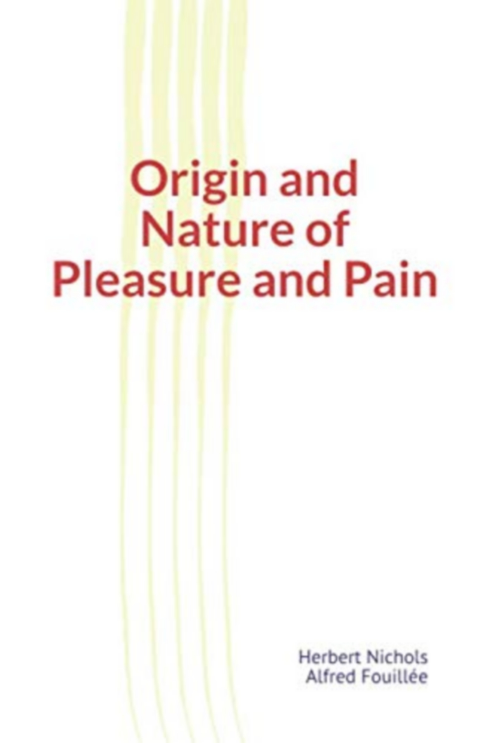 Origin and Nature of Pleasure and Pain