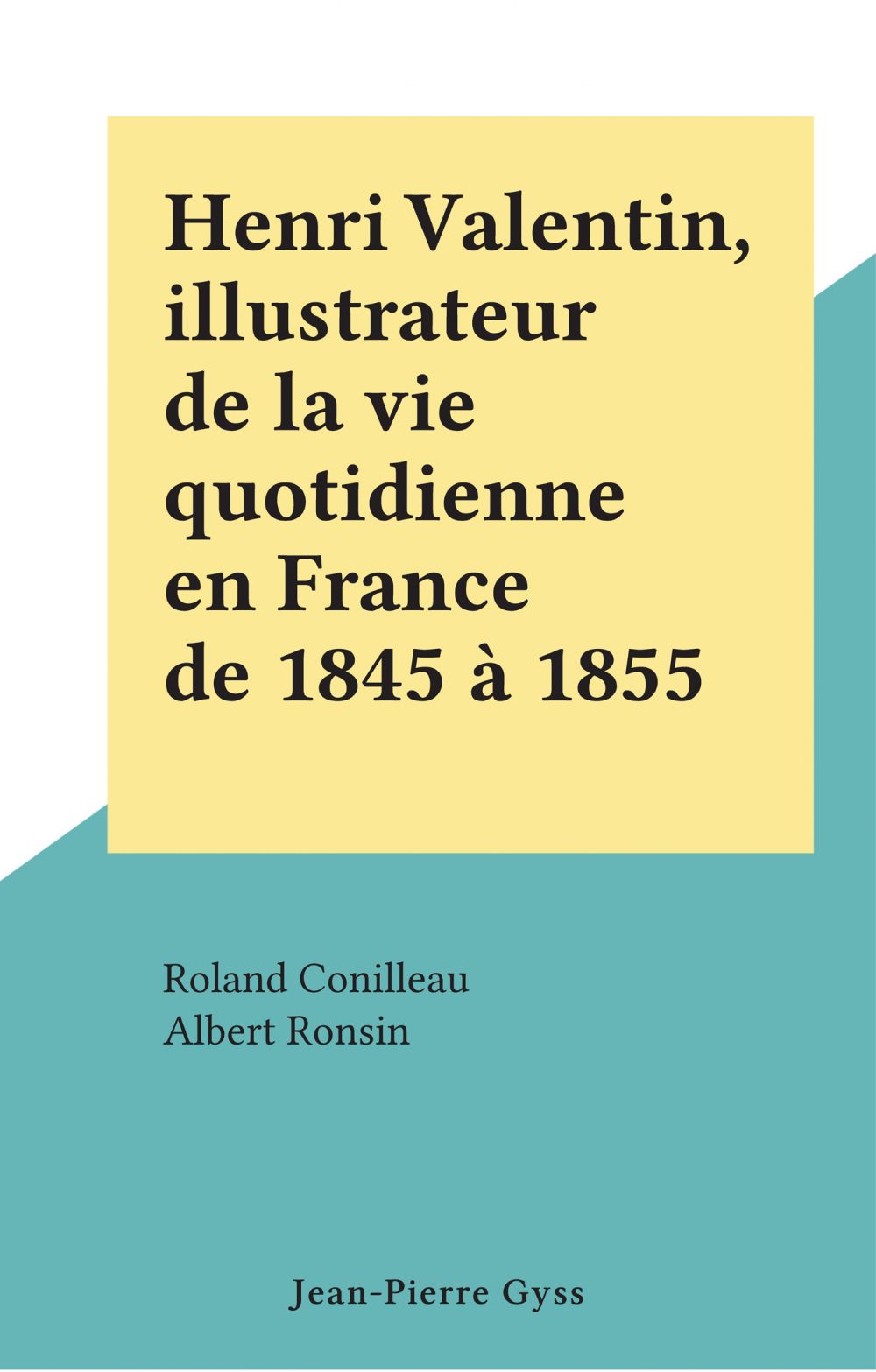 Henri Valentin, illustrateur de la vie quotidienne en France de 1845 à 1855
