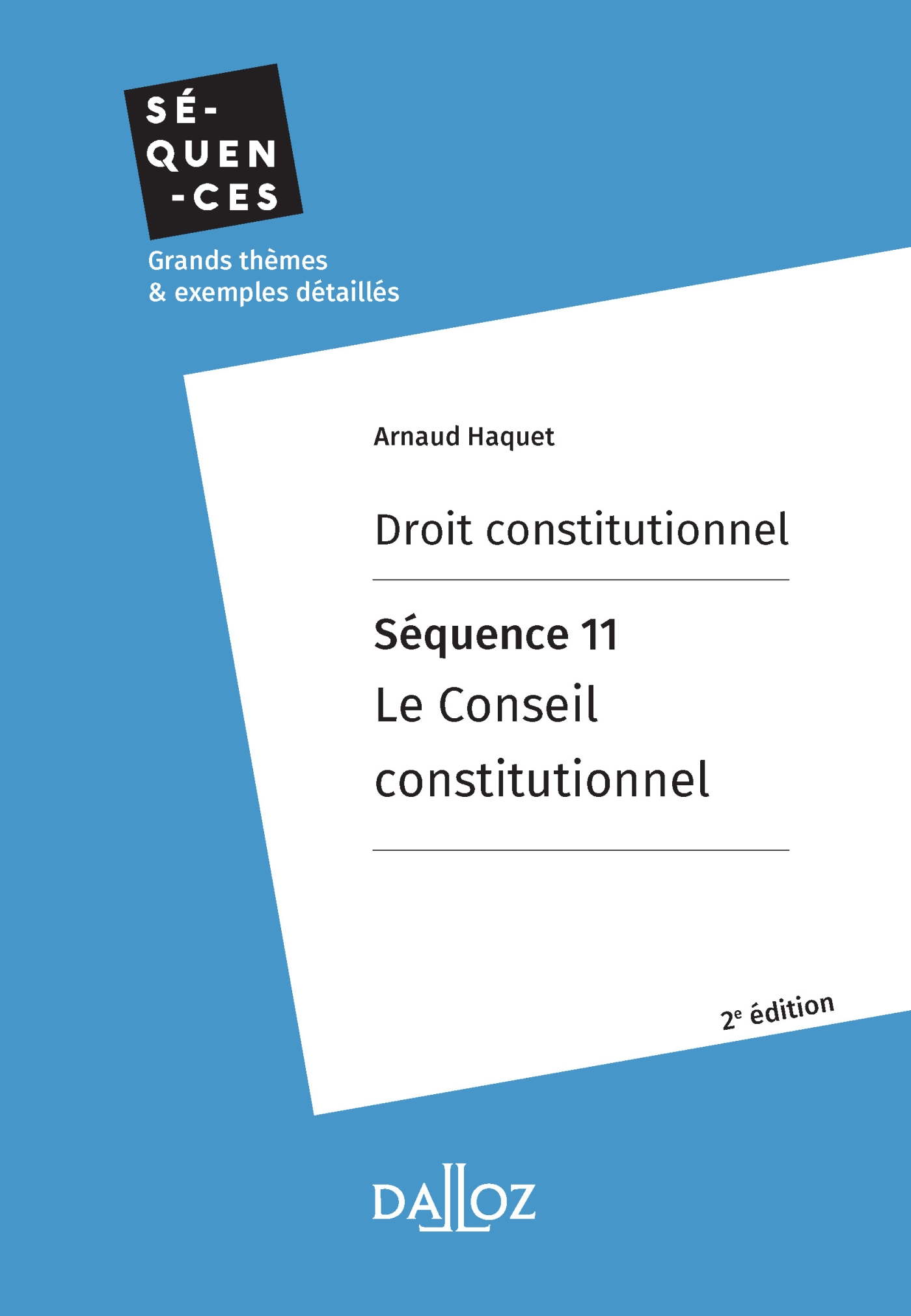 Droit constitutionnel. Séquence 11 : Le Conseil constitutionnel