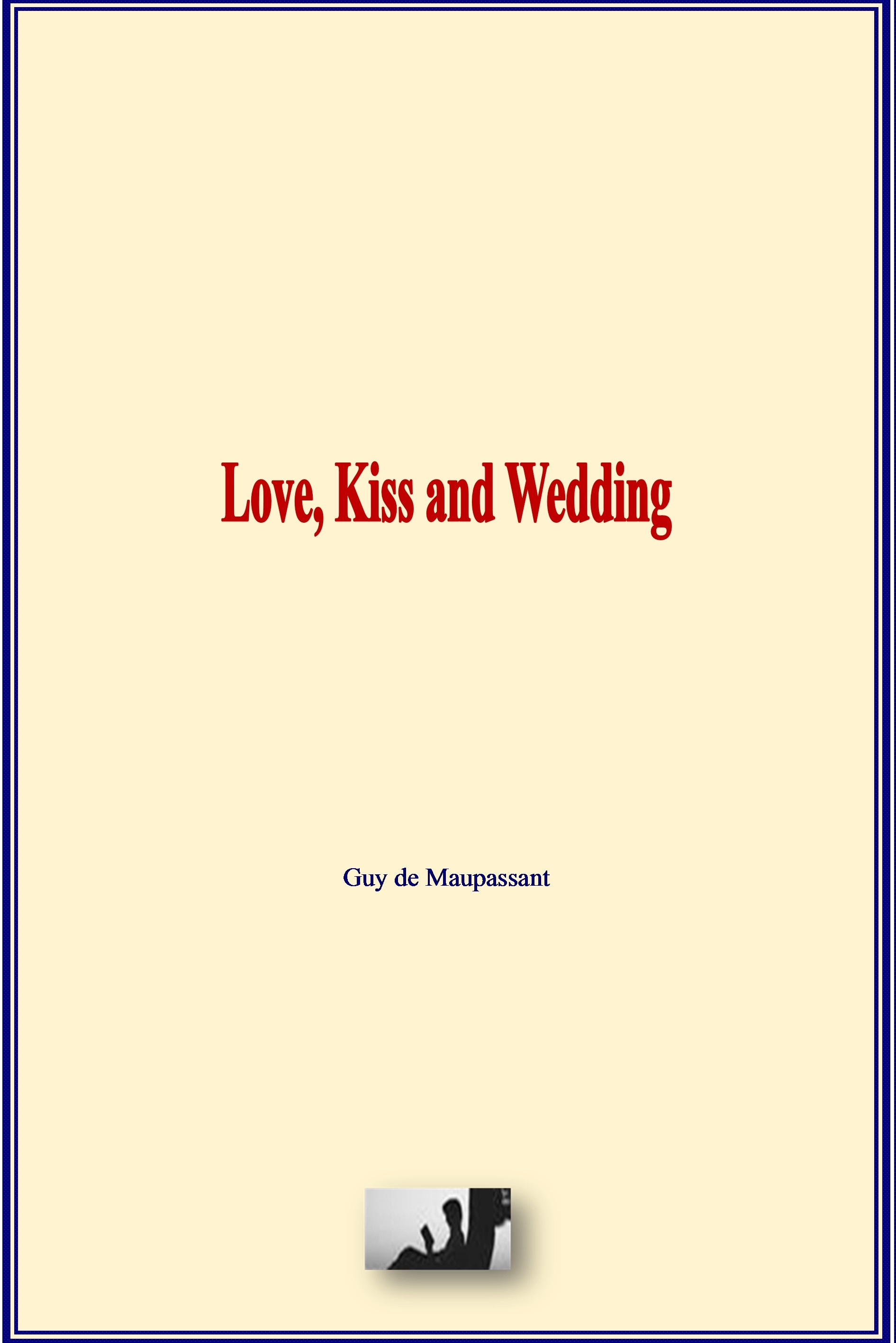 Love, Kiss and Wedding