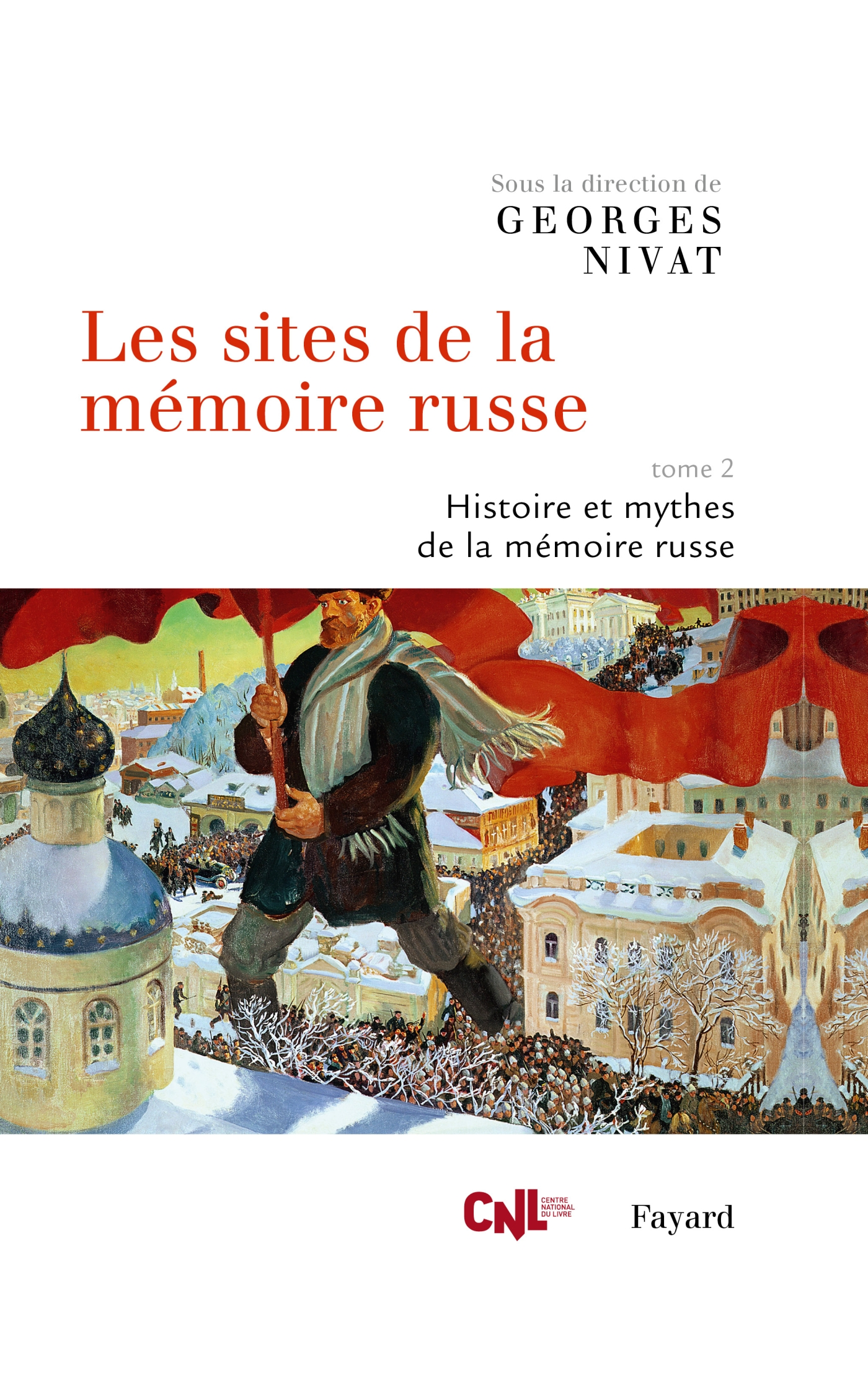 Les sites de la mémoire russe, tome 2