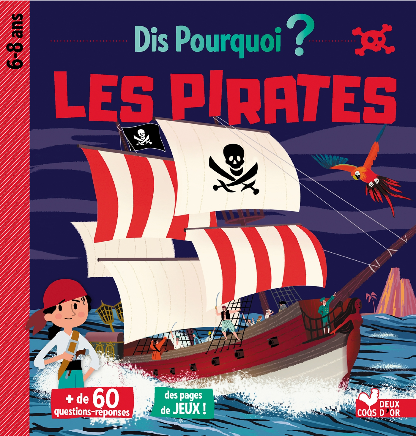 Dis pourquoi les pirates | Collectif, . Illustrateur