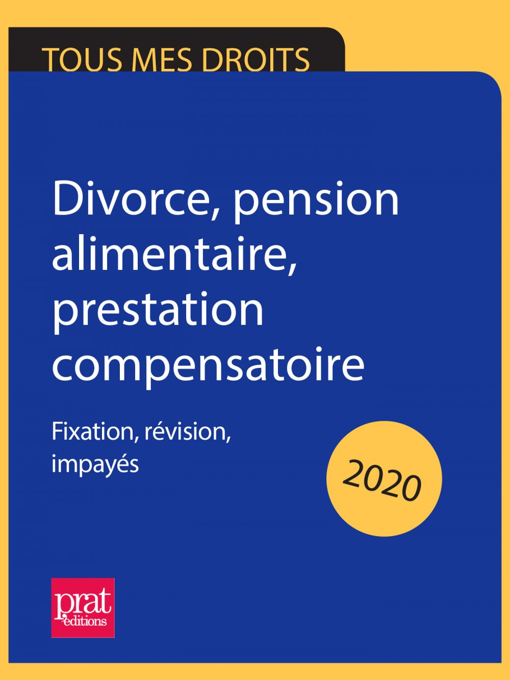 Divorce, pension alimentaire, prestation compensatoire 2020