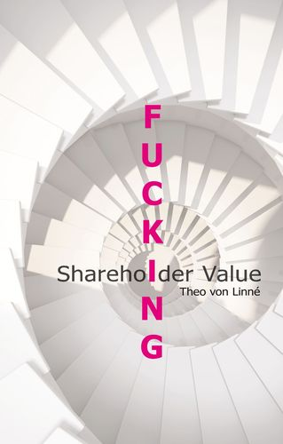 Fucking Shareholder Value