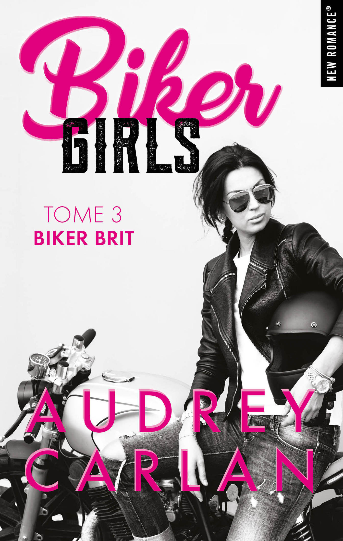 Biker Girls - tome 3