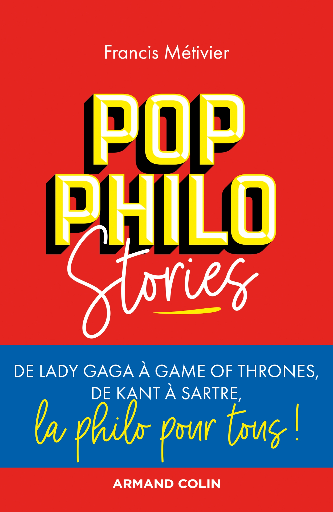 Pop philo Stories | Métivier, Francis. Auteur