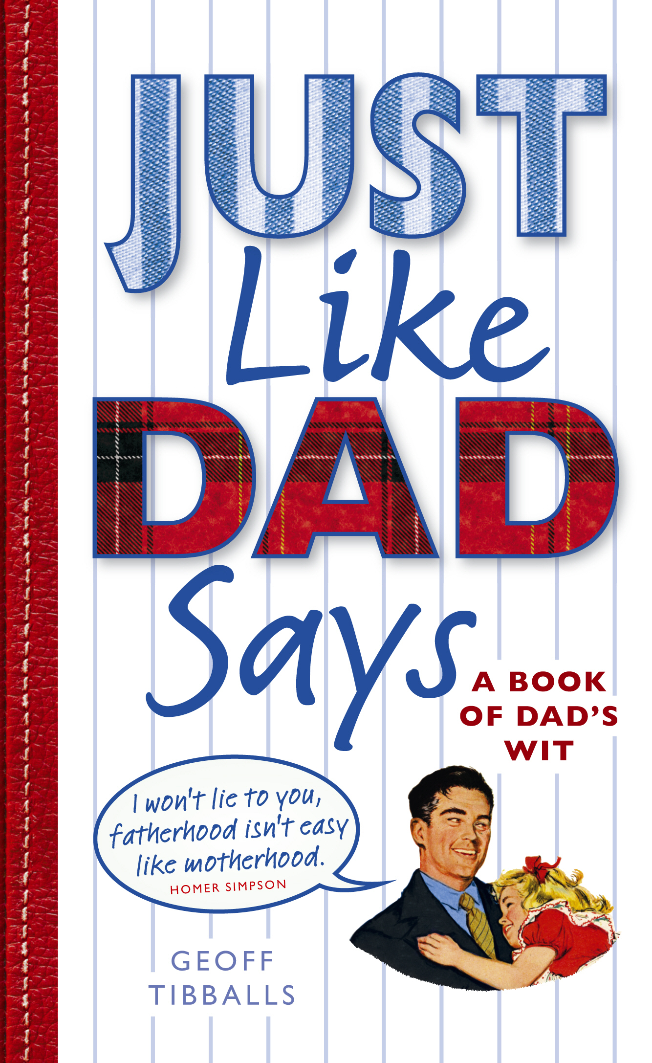 Just Like Dad Says