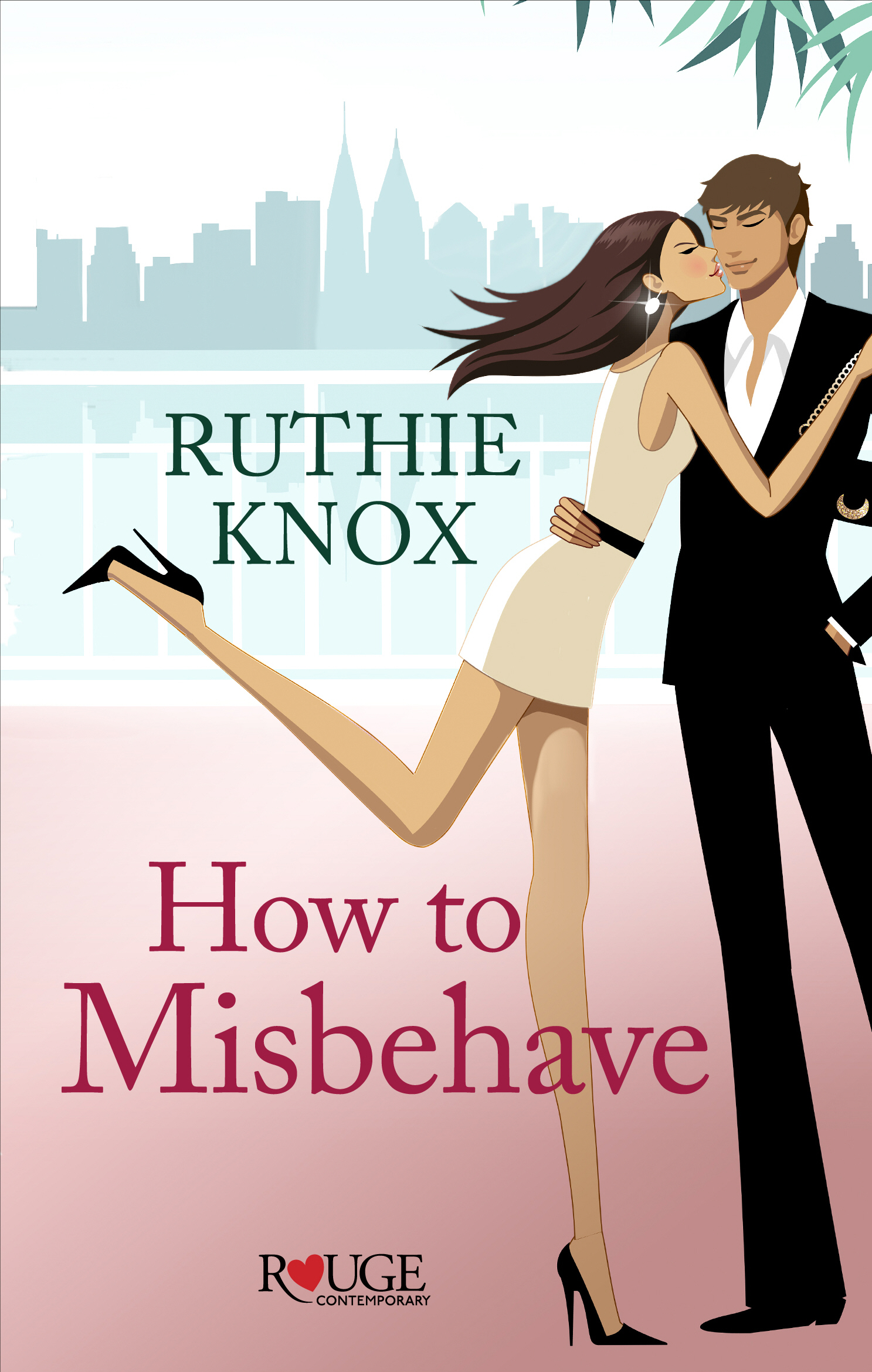 How to Misbehave: A Rouge Contemporary Romance